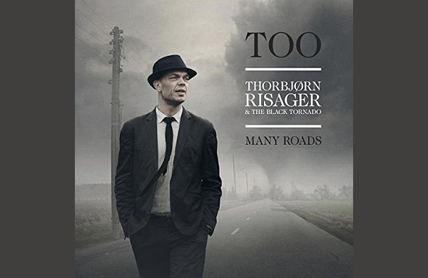 THORBJØRN RISAGER & THE BLACK TORNADO: TOO MANY ROADS